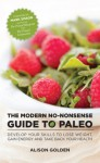 The Modern No-Nonsense Guide to Paleo - Alison Golden, Mark Sisson