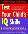 Test Your Child's IQ Skills - Black Dog Publishing
