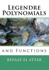 Legendre Polynomials and Functions - Refaat El Attar