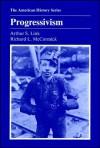 Progressivism - Arthur S. Link, Richard L. McCormick, John H. Franklin, A.S. Eisenstadt