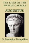 The Lives of the Twelve Caesars: Augustus - Suetonius