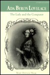 ADA Byron Lovelace: The Lady and the Computer - Mary Dodson Wade
