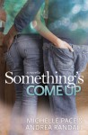 Something's Come Up - Andrea Randall, Michelle Pace