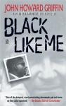 Black Like Me: 35th Anniversary Edition - John Howard Griffin, Robert Bonazzi