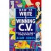 How to Write a Winning C.V. (HOW TO WIN....) - Alan Jones