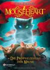 Mouseheart - Die Prophezeiung der Mäuse - Lisa Fiedler