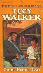 Come Home Dear - Lucy Walker