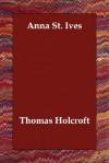 Anna St. Ives - Thomas Holcroft