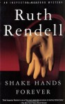 Shake Hands For Ever: (A Wexford Case) - Ruth Rendell