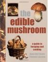 The Edible Mushroom Book - Anna Del Conte, Thomas Laessoe