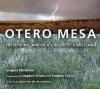 Otero Mesa: Preserving America's Wildest Grassland - Gregory McNamee