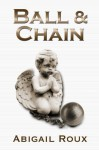 Ball & Chain (Cut & Run) - Abigail Roux