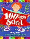 100 Days Of School - Trudy Harris, Beth Griffis Johnson