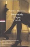 Sette storie di sesso e morte - Patricia Duncker, Isabella Zani