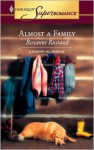 Almost a Family - Roxanne Rustand