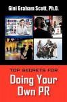 Top Secrets for Doing Your Own PR - Gini Graham Scott