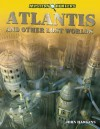 Atlantis and Other Lost Worlds - John Hawkins