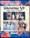 Growing Up: From Child to Adult - Anita Ganeri, Neil Sayer