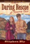 Daring Rescue at Sonora Pass - Stephen Bly