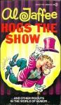 Al Jaffee Hogs the Show - Al Jaffee