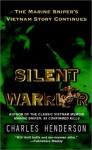 Silent Warrior: The Marine Sniper's Story Vietnam Continues - Charles W. Henderson