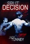 Split Decision - Jack Tunney