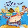 How Could You? : Kids Talk about Trust - Nancy Loewen