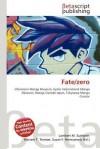 Fate/Zero - Lambert M. Surhone, Mariam T. Tennoe, Susan F. Henssonow