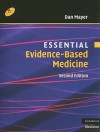 Essential Evidence-based Medicine (Essential Medical Texts for Students and Trainees) - Dan Mayer