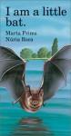 I Am a Little Bat - Marta Prims, Nuria Roca