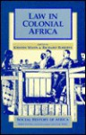 Law in Colonial Africa - Kristin Mann, Richard L. Roberts