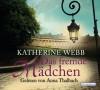 Das fremde Mädchen - Katherine Webb, Anna Thalbach, Katharina Volk