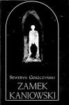 Zamek kaniowski - Seweryn Goszczyński