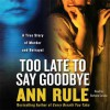 Too Late to Say Goodbye (Audio) - Barbara Caruso, Ann Rule