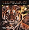 Through the Tiger's Eyes: A Chronicle of India's Wildlife - Stanley Breeden, Belinda Wright
