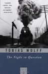 The Night In Question: Stories - Tobias Wolff