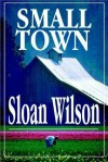 Small Town - Sloan Wilson