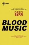 Blood Music (S.F. Masterworks) - Greg Bear