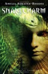 Snakecharm (Kiesha'ra) - Amelia Atwater-Rhodes