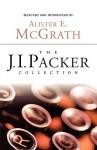 The J.I. Packer Collection - J.I. Packer, Alister E. McGrath
