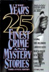 The Year's 25 Finest Crime and Mystery Stories: Third Annual Edition - Mystery Scene, F. Paul Wilson, Doug Allyn, Joseph Hansen, Julian Rathbone, Marcia Muller, Mat Coward, Kristine Kathryn Rusch, Billie Sue Mosiman, Jeremiah Healy, Jonathan Gash, George Alec Effinger, Lawrence Block, Mark Timlin, Tim Heald, Robert Bloch, Bill Pronzini, Tony