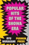 Popular Hits of the Showa Era - Ryū Murakami, Ralph McCarthy