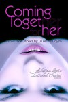 Coming Together: For Her - Laurence Doyen, Alessia Brio, Lisabet Sarai