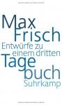 Entwürfe zu einem dritten Tagebuch - Max Frisch, Peter von Matt