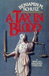 A Tax in Blood - Benjamin M. Schutz