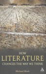 How Literature Changes the Way We Think - Michael Mack
