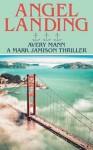 Angel Landing: A Mark Jamison Thriller - Avery Mann