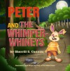 Peter and the Whimper-Whineys - Sherrill S. Cannon
