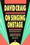 On Singing Onstage (Applause Acting Series) - David Craig