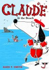 Claude at the Beach - Alex T. Smith